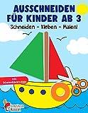 Ausschneiden für Kinder ab 3: Das große Ausschneidebuch - Schneiden, Kleben, Malen! - Schneiden lernen mit dem Scherenführerschein - Bastelbuch ab 3 Jahre für Mädchen und Jungen