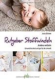Ratgeber Stoffwindeln: Anders wickeln - Gesund fürs Kind und gut für die Umwelt