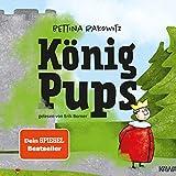 König Pups (Lustiges Kinderhörbuch übers Pupsen, das Groß und Klein zum Lachen bringt)