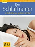 Der Schlaftrainer: 4 Schritte zu gutem Schlaf