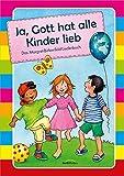 Ja, Gott hat alle Kinder lieb - Liederbuch: Das Margret-Birkenfeld-Liederbuch