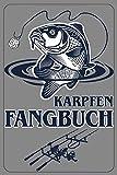 Karpfen Fangbuch: Anglerbuch, Fangergebnisse, Fangliste, Checkliste für Angelausrüstung, A5-120 Seiten