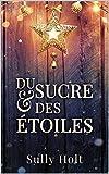 Du sucre et des étoiles (French Edition)