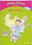 Glitzer-Sticker Malbuch. Elfen und Feen: Mit 45 glitzernden Stickern! (Malbücher und -blöcke)