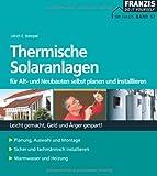 Thermische Solaranlagen: Für Alt- und Neubauten selbst planen und installieren (DO IT!)