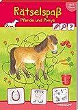Rätselspaß Pferde & Ponys. Ab 6 Jahren (Rätsel, Spaß, Spiele)