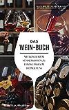 Das Wein-Buch: Mit kostbarem Kennerwissen zu erstklassigem Weingenuss (verständlich erklärt) - Weinlexikon über Rotwein & Co. inklusive Angeberwissen