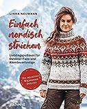 Einfach nordisch stricken: Lieblingspullover für Outdoor-Fans und Abenteuerlustige - Die beliebten Wilderness Sweater  -