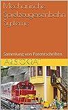 Mechanische Spielzeugeisenbahn Systeme: Sammlung von Patentschriften