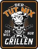 RAHMENLOS Deko Blechschild für den BBQ Grill Fan: Der TUT nix - Der Will nur Grillen