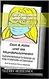 Cort & Käte und die Mundschutzmaske: illustriertes Märchenbuch für Kleinkinder und Kinder im Vorschulalter von 3 bis 6 Jahren