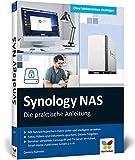 Synology NAS: Die praktische Anleitung für Ihre ganz individuelle Home Cloud. Mit vielen Praxistipps und Kaufberatung