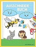 Ausschneide-Buch für Kinder ab 3: großes Bastelbuch zum Schneiden lernen für Jungen und Mädchen (ab 3 Jahre)