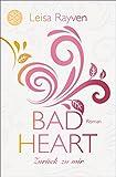 Bad Heart - Zurück zu mir: Roman