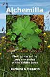 Alchemilla: A field guide to the Lady's-mantles of the British Isles (English Edition)