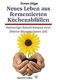 Neues Leben aus fermentierten Küchenabfällen: Hochwertiger Bokashi-Kompost durch Effektive Mikroorganismen (EM)