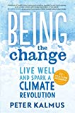 Being the Change: Live Well and Spark a Climate Revolution (English Edition)