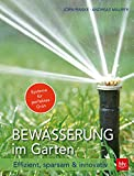Bewässerung im Garten: Effizient, sparsam & innovativ