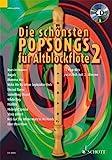 Die schönsten Popsongs für Alt-Blockflöte: 12 Pop-Hits. Band 2. 1-2 Alt-Blockflöten. Ausgabe mit CD.