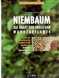 Niembaum. Die Kraft der indischen Wunderpflanze