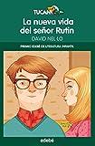 La nueva vida del señor Rutin (Premio EDEBÉ Infantil 2014) (Tucán Verde nº 13) (Spanish Edition)