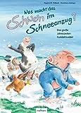 Was macht das Schwein im Schneeanzug?: Das große Jahreszeiten-Kuddelmuddel