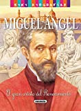 Miguel angel: 1 (Mini biografias nº 14) (Spanish Edition)