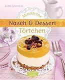 Minikleine Nasch- und Desserttörtchen
