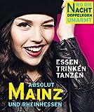 ABSOLUT MAINZ - Wo die Nacht den Doppelkorn umarmt: Mainz & Rheinhessen