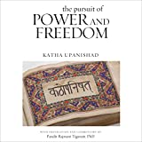 The Pursuit of Power and Freedom: Katha Upanishad with Translation and Commentary by Pandit Rajmani Tigunait