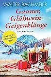 Gauner, Glühwein, Geigenklänge: Ein Alpenkrimi (Ein-Kommissar-Egger-Krimi, Band 6)