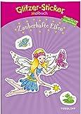 Glitzer-Sticker Malbuch Zauberhafte Elfen: Mit 45 Glitzerstickern! (Malbücher und -blöcke)