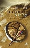 Le Chamane & le Psy: Un dialogue entre deux mondes (Chamanismes) (French Edition)