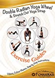 Yoga Wheel Exercise Guide- Using a Double Radian Yoga Wheels and Stretch out yoga strap for stretching and for back pain, relaxation and general fitness: A Step by Step Guide (English Edition)