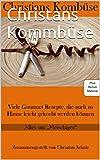 Christans Kommbüse: Thema Fleisch (Christians Kombüse. Die Themen Bücher mit Bonus Material)