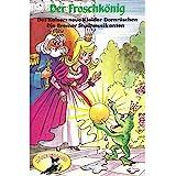 Der Froschkönig und weitere Märchen (Hörspiel)