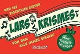 Wer ist eigentlich dieser Lars Krismes, von dem alle immer singen?: Mini-Advents-Kalender