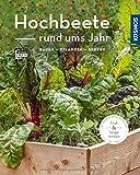 Hochbeete rund ums Jahr (Mein Garten): bauen - pflanzen - ernten