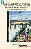 La force de la parole: Les intellectuels face à la RDA et à l'unification allemande (French Edition)