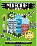 Minecraft - Meister des Städtebaus: Handbuch für coole Bauwerke und Konstruktionen