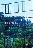 Das Haiku: Grundwissen - Vertiefungen - der Horizont