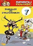 Spirou und Fantasio 17: Schnuller und Zyklostrahlen: Spannende Abenteuer für Mädchen und Jungen ab 8