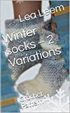 Winter socks – 2 Variations: Crochet Pattern (English Edition)