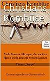 Christians Kombüse: Thema Suppe (Christians Kombüse. Die Themen Bücher mit Bonus Material)
