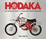 [Hodaka Motorcycles: The Complete to Guide to America's Favorite Trailbike] [By: Ken Smith] [August, 2014]