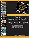 Von der Kamera zum fertigen Film mit Magix Video deluxe 2016: Für Einsteiger, die ihre Videofilme gekonnt präsentieren wollen.