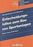 Entscheidungshilfen zum Bau von Sportanlagen: Rasen, Tenne, Kunstrasen (Kontakt & Studium)