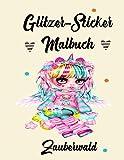 Glitzer-Sticker Malbuch Zauberwald: Malbuch für Kinder und Mädchen ab 6+ Jahren zum Ausmalen   Mein erstes Riesenmalbuch