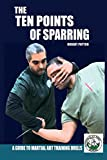 The Ten Points of Sparring: A Guide to Martial Art Training Drills