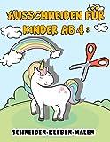 Ausschneiden für Kinder ab 4: Mein kunterbuntes Ausschneide-Buch,Das große Ausschneidebuch - Schneiden, Kleben, Malen! - Schneiden lernen mit dem ... ab 4 Jahre für Mädchen und Jungen .